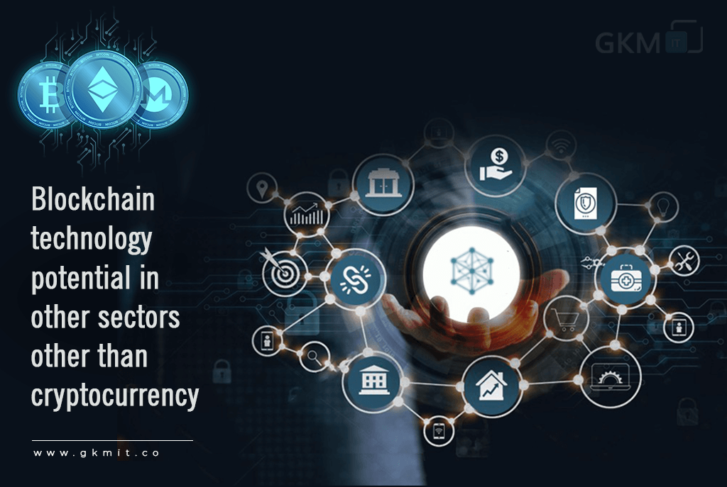 blockchain-brings-potential-applications-in-a-different-sector-other-than-cryptocurrency