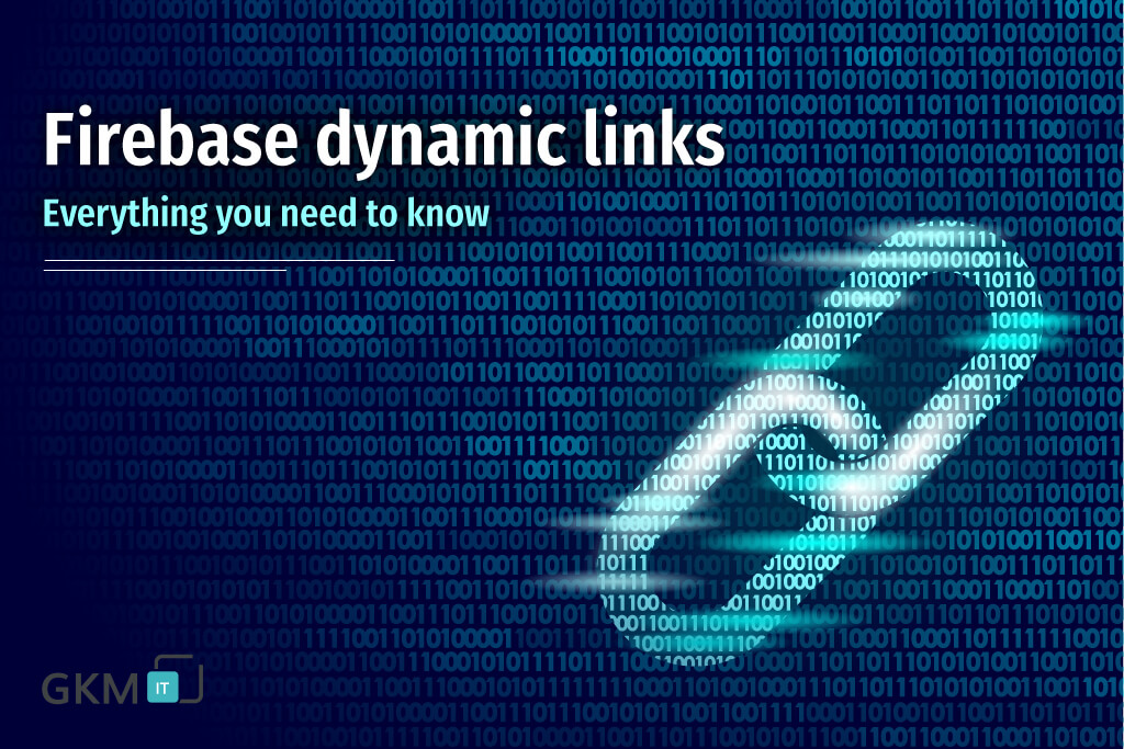 firebase-dynamic-links-everything-you-need-to-know